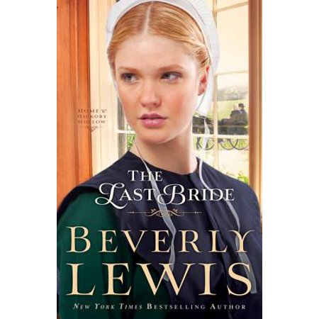 The Last Bride (Home to Hickory Hollow Book #5) - (Home To Hickory Hollow Series By Beverly Lewis)