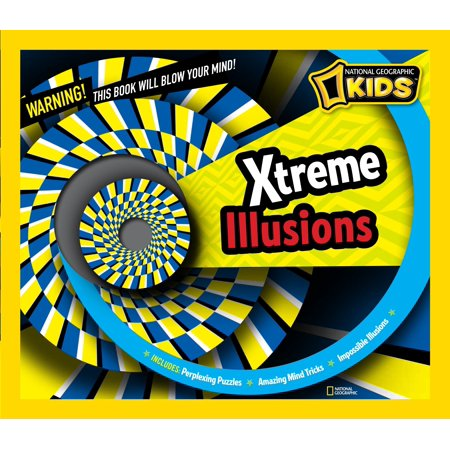 Xtreme Illusions : Perplexing Puzzles, Amazing Mind Tricks, Impossible Illusions ()