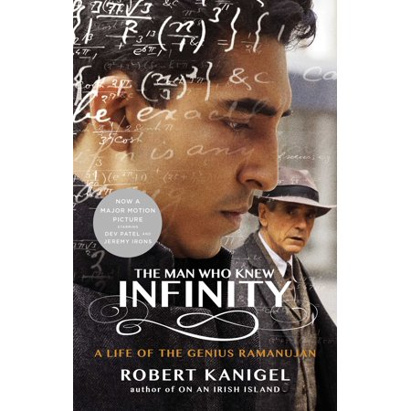 The Man Who Knew Infinity : A Life of the Genius (Hold Infinity In The Palm Of Your Hand)