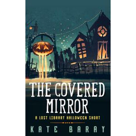 The Covered Mirror: A Lost Library Halloween Short - - Halloween Mirror Void