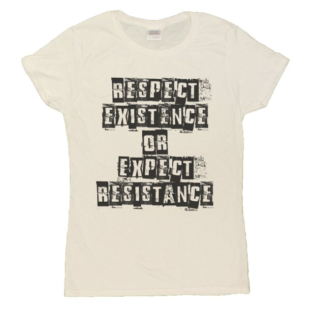 "Ladies ""Respect Existence Or Expect Resistance"" Political T-Shirt (White, Large)"