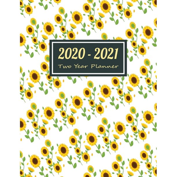 Bu 2021 Calendar 2020 2021 Two Year Planner: White Cover Sunflower Two Year Planner