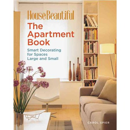 House Beautiful: The Apartment Book: Smart Decorating for Any Room-Large or Small