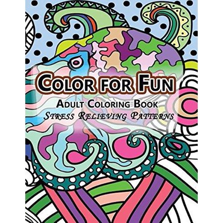 Color For Fun Adult Coloring Book Stress Relieving Patterns