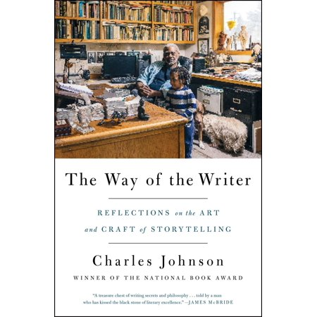 The Way of the Writer : Reflections on the Art and Craft of