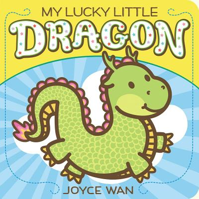 My Lucky Little Dragon (Board Book)