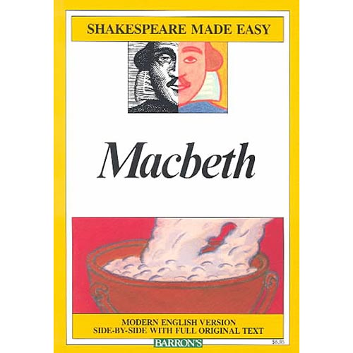 Macbeth: Modern English Version Side-By-Side With Full Original Text