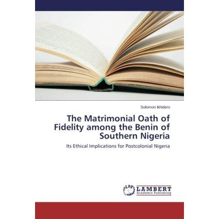 The Matrimonial Oath Of Fidelity Among The Benin Of Southern Nigeria