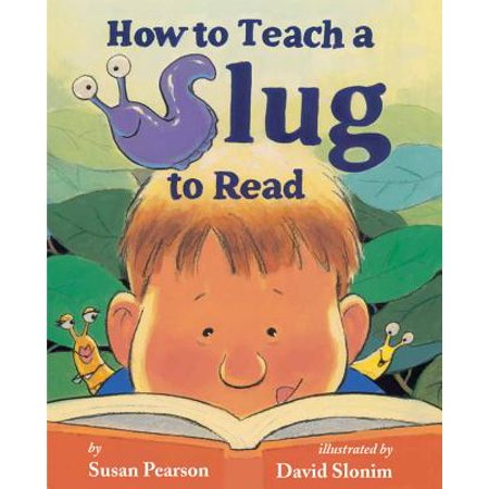 How to Teach a Slug to Read About How To Teach Reading