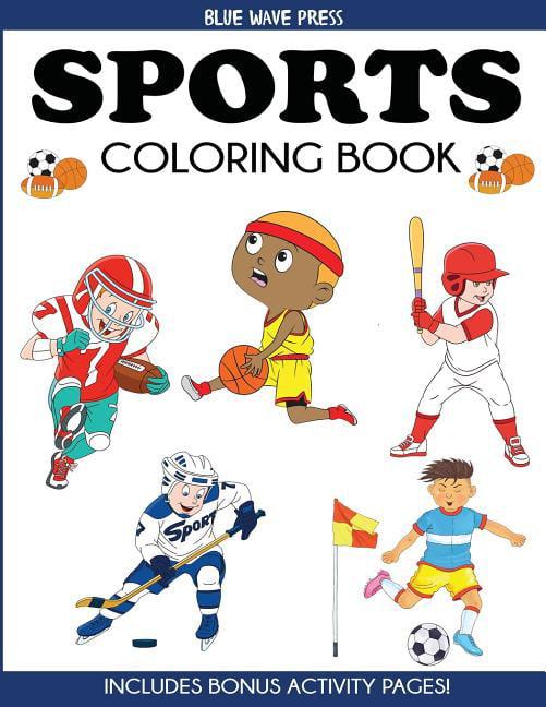Sports Coloring Book : For Kids, Football, Baseball, Soccer, Basketball,  Tennis, Hockey - Includes Bonus Activity Pages - Walmart.com - Walmart.com