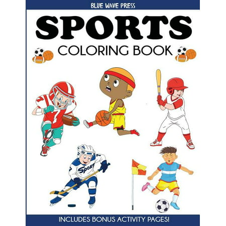 Coloring Books for Kids: Sports Coloring Book: For Kids, Football, Baseball, Soccer, Basketball, Tennis, Hockey - Includes Bonus Activity Pages (Paperback)