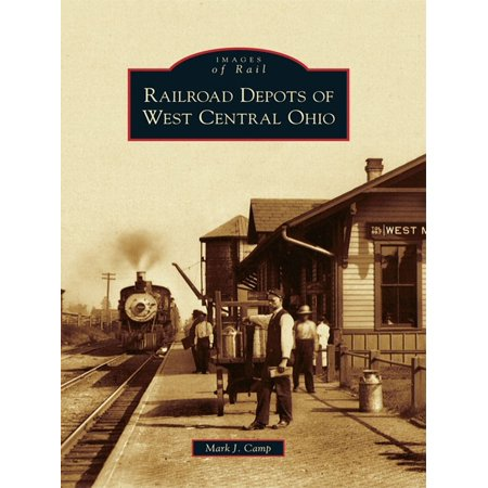 Railroad Depots of West Central Ohio - eBook