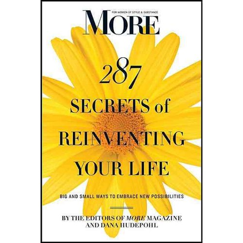 287 Secrets of Reinventing Your Life: Big and Small Ways to Embrace New Possibilities