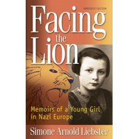Facing the Lion : Memoirs of a Young Girl in Nazi Europe (Paperback)