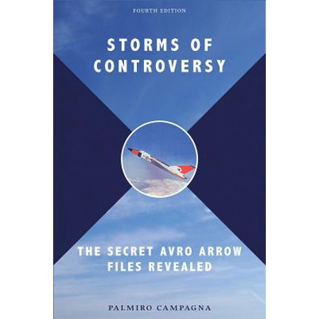 Storms of Controversy : The Secret Avro Arrow Files Revealed ()