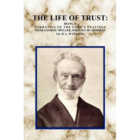 The Life of Trust: Being a Narrative of the Lord
