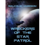Wreckers of the Star Patrol - eBook