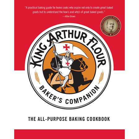 The King Arthur Flour Baker's Companion : The All-Purpose Baking