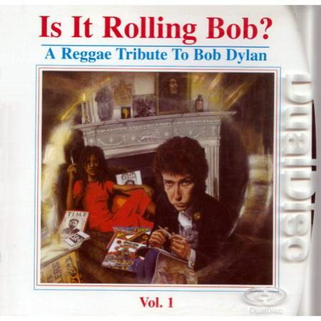 Is It Rolling Bob  A Reggae Tribute To Bob Dylan  Dualdisc