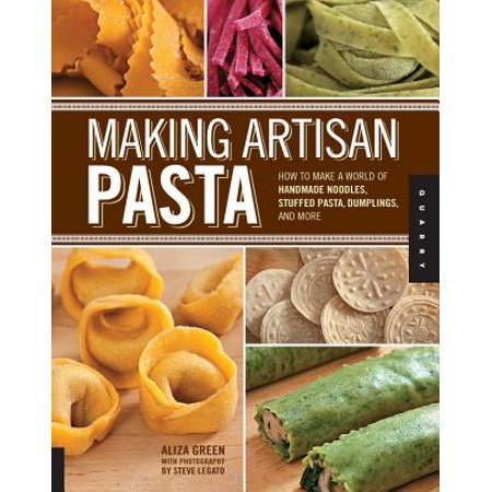 Making Artisan Pasta : How to Make a World of Handmade Noodles, Stuffed Pasta, Dumplings, and (Christmas Stuff To Make Out Of Paper)