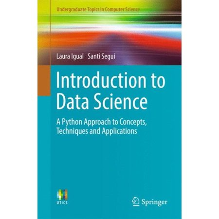 Introduction to Data Science : A Python Approach to Concepts, Techniques and