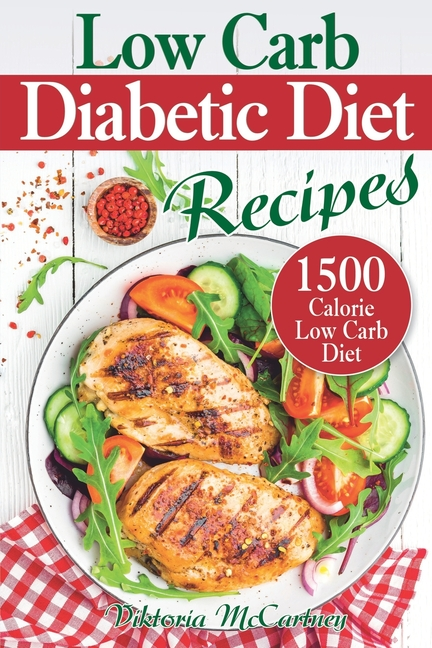 Low Carb Diabetic Diet Recipes: Keto Diabetic Cookbook ...