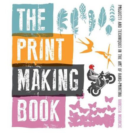 The Print Making Book : Projects and Techniques in the Art of Hand-Printing - Handprint Art Projects