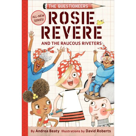 Rosie Revere and the Raucous Riveters (Hardcover)