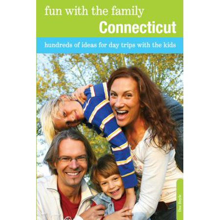 Fun with the Family Connecticut : Hundreds of Ideas for Day Trips with the Kids - Paperback - Halloween Family Fun Night Ideas