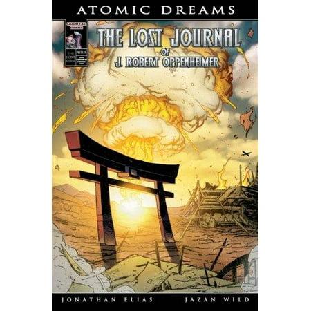 Atomic Dreams  The Lost Journal Of J  Robert Oppenheimer
