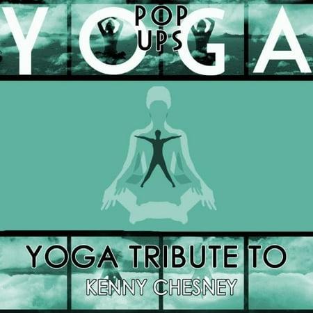 - Yoga to Kenny Chesney