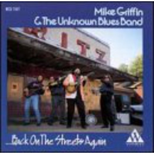 Mike Griffin & Unknown Blues B - Back on the Streets Again [CD]