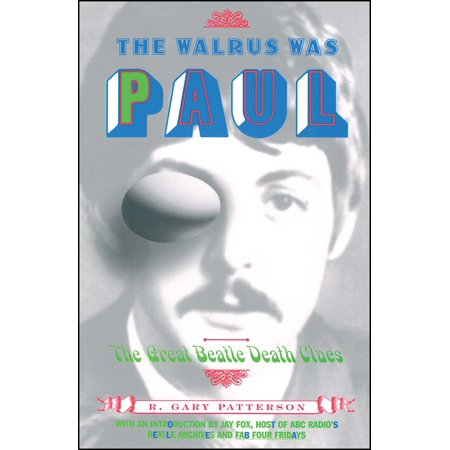 The Walrus Was Paul : The Great Beatle Death
