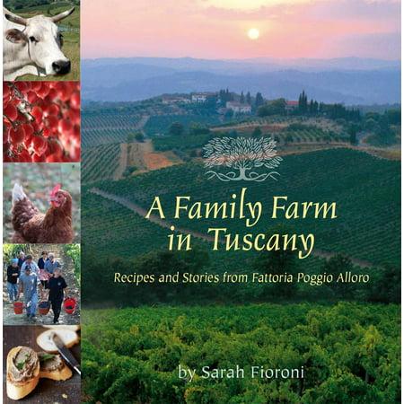 A Family Farm in Tuscany : Recipes and Stories from Fattoria Poggio (Tuscany Pasta Recipes)