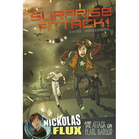 Surprise Attack! : Nickolas Flux and the Attack on Pearl