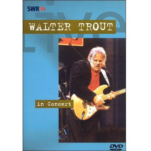 Walter Trout: In Concert