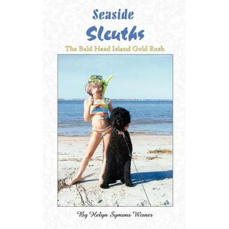 Seaside Sleuths : The Bald Head Island Gold Rush (Bald Head Island)