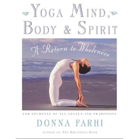 Yoga Mind, Body & Spirit : A Return to Wholeness (Spirit Halloween Return Policy)