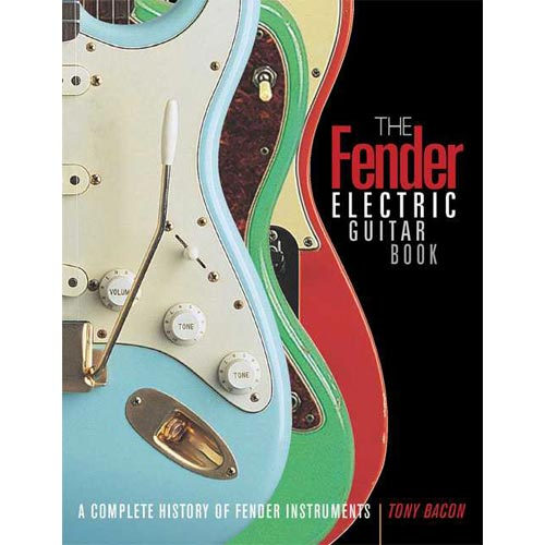 Fender Electric Guitar Book: A Complete History of Fender Instruments