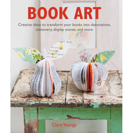 Book Art : Creative ideas to transform your books into decorations, stationery, display scenes, and more (Creative Dresses Ideas)
