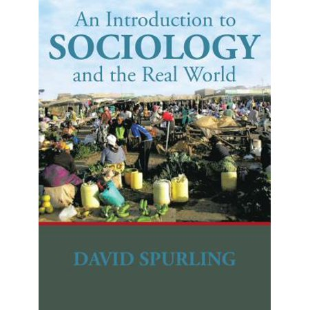 An Introduction to Sociology and the Real World - (The Real World Introduction To Sociology 5th Edition)