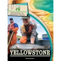 Natural Laboratories: Scientists in National Parks Yellowstone
