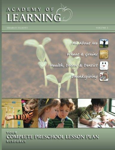 Academy of Learning Your Complete Preschool Lesson Plan Resource Volume 3 by