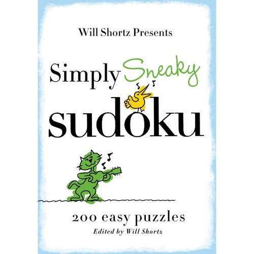 Will Shortz Presents Simply Sneaky Sudoku: 200 Easy Puzzles