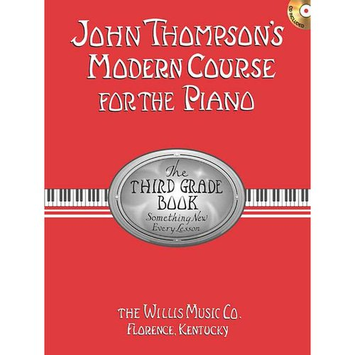 John Thompson's Modern Course for the Piano: The Third Grade Book, Something New Every Lesson