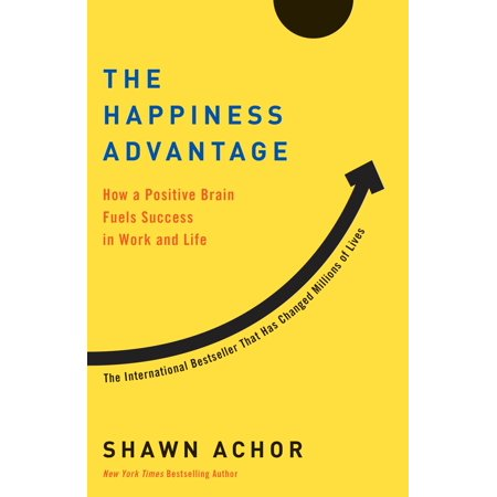 The Happiness Advantage : How a Positive Brain Fuels Success in Work and (Examples Of Positive Feedback On Work Performance)
