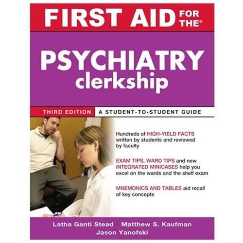 First Aid For The Psychiatry Clerkship By Latha Ganti Walmart Com