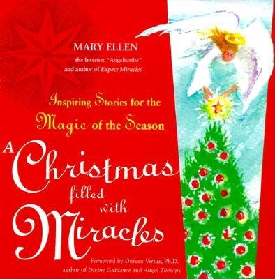 A Christmas Filled with Miracles: Inspiring Stories for the Magic of the Season