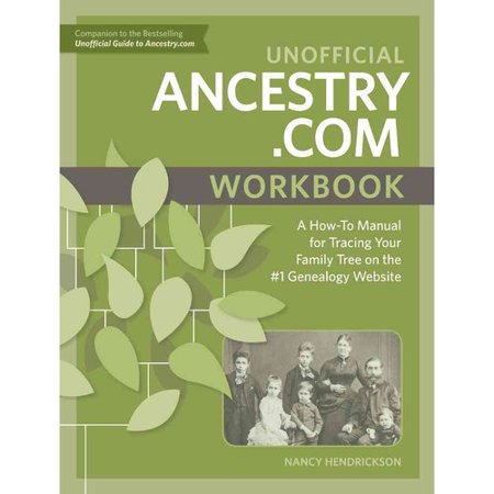 Unofficial Ancestry Com  A How To Manual For Tracing Your Family Tree On The  1 Genealogy Website