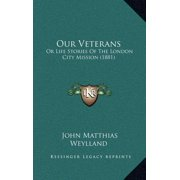 Our Veterans : Or Life Stories of the London City Mission (1881)